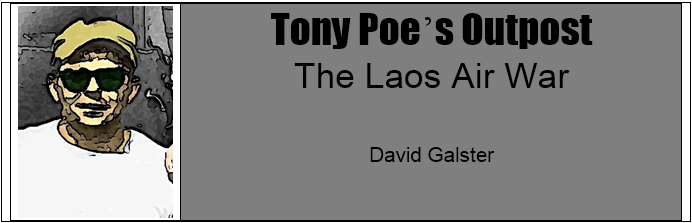 Tony Poe's Outpost #6 – The Laos Air War - Campaign Series